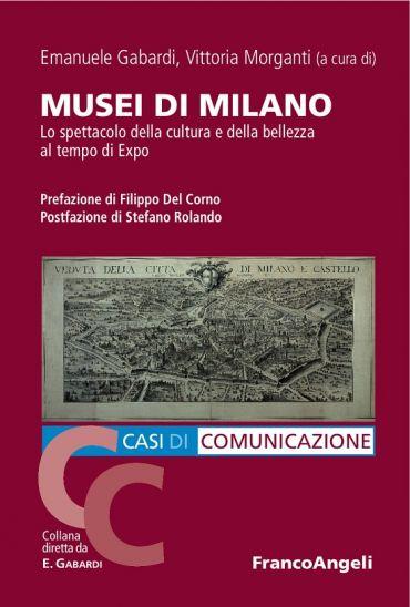 Musei di Milano. Lo spettacolo della cultura e della bellezza al