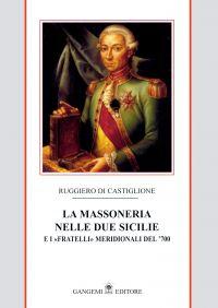 La Massoneria nelle Due Sicilie Vol. I