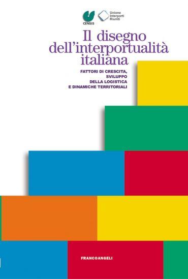 Il disegno dell'interportualità italiana. Fattori di crescita, s