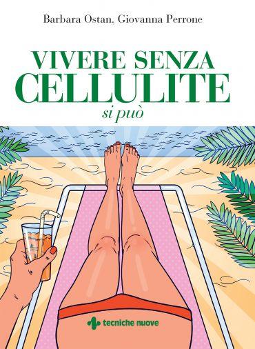 Vivere senza cellulite si può