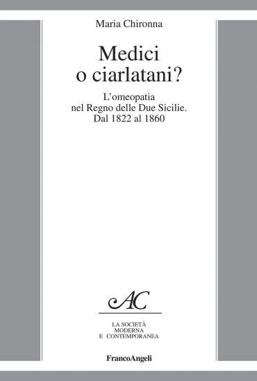 Medici o ciarlatani? L'omeopatia nel Regno delle Due Sicilie. Da
