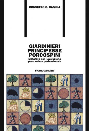 Giardinieri, principesse, porcospini. Metafore per l'evoluzione