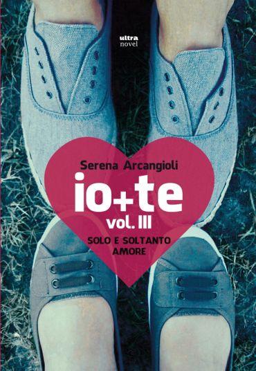 Io + te. Vol. III. Solo e soltanto amore ePub