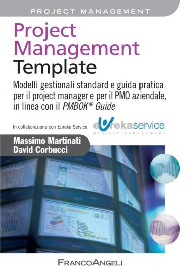 Project Management Template. Modelli gestionali standard e guida