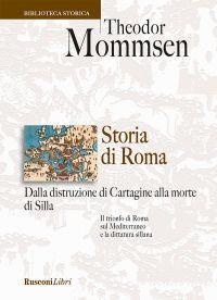 Storia di Roma. Dalla distruzione di Cartagine alla morte di Sil