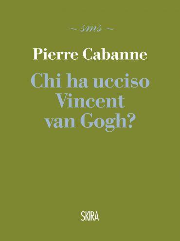 Chi ha ucciso Vincent van Gogh? ePub