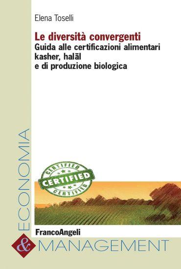 Le diversità convergenti. Guida alle certificazioni alimentari k