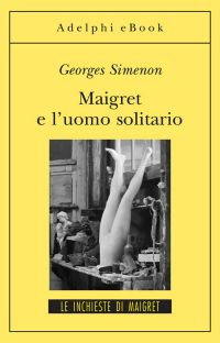 Maigret e l'uomo solitario ePub