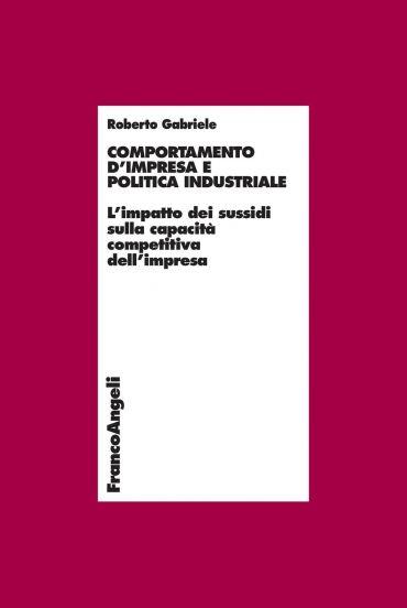 Comportamento d'impresa e politica industriale. L'impatto dei su