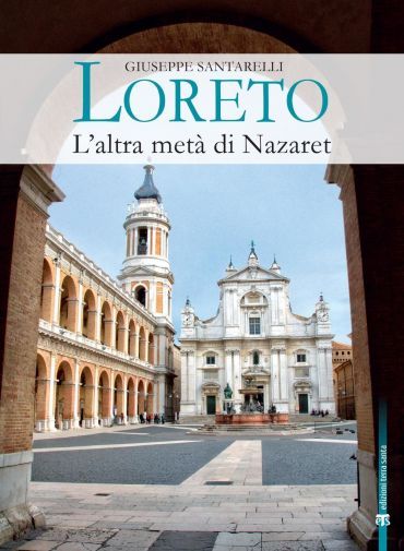 Loreto. L'altra metà di Nazaret
