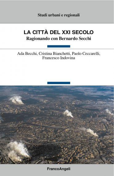 La città del XXI secolo. Ragionando con Bernardo Secchi ePub