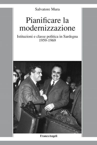 Pianificare la modernizzazione. Istituzioni e classe politica in