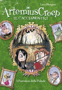 I Putridoni della Palude. Artemius Creep - Il Cacciamostri. Vol.