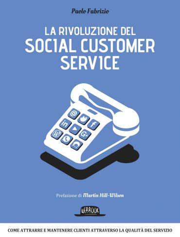 La rivoluzione del social customer service: Come attrarre e mant