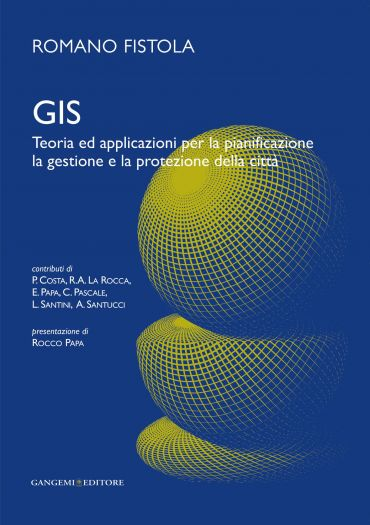 Gis. Teoria ed applicazioni per la pianificazione la gestione e