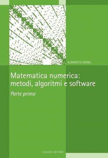 Matematica numerica: metodi, algoritmi e software