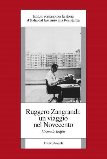 Ruggero Zangrandi: un viaggio nel Novecento. L'Annale Irsifar