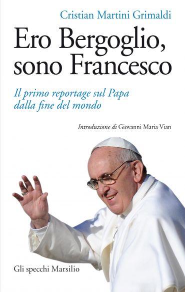 Ero Bergoglio, sono Francesco ePub