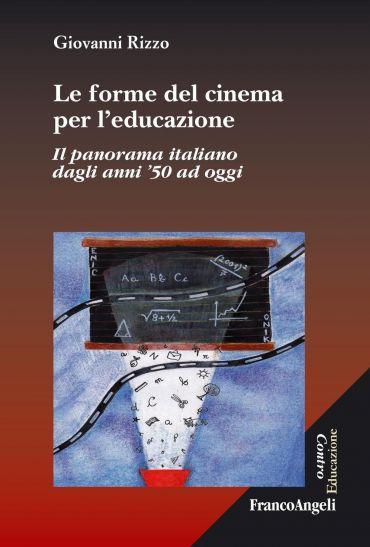 Le forme del cinema per l'educazione. Il panorama italiano dagli