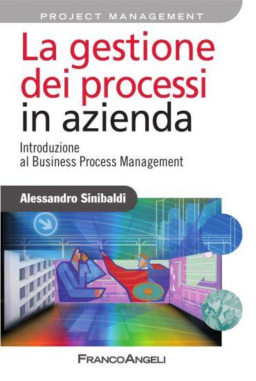 La gestione dei processi in azienda. Introduzione al Business Pr