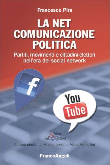 La Net comunicazione politica. Partiti, movimenti e cittadini-el