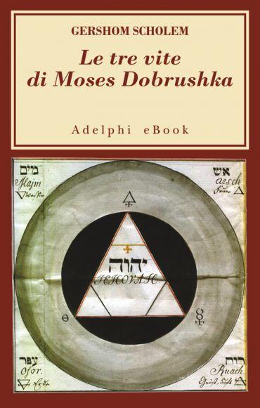 Le tre vite di Moses Dobrushka ePub