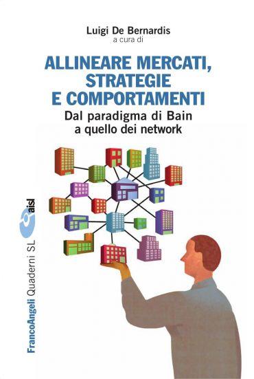 Allineare mercati, strategie e comportamenti. Dal paradigma di B