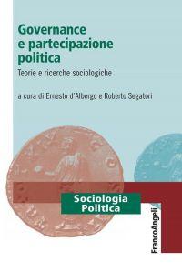 Governance e partecipazione politica. Teorie e ricerche sociolog