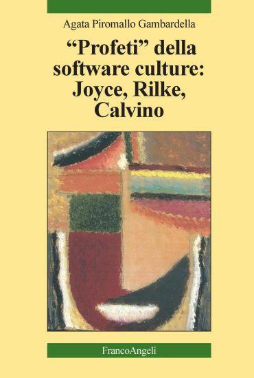 Profeti della software culture: Joyce, Rilke, Calvino
