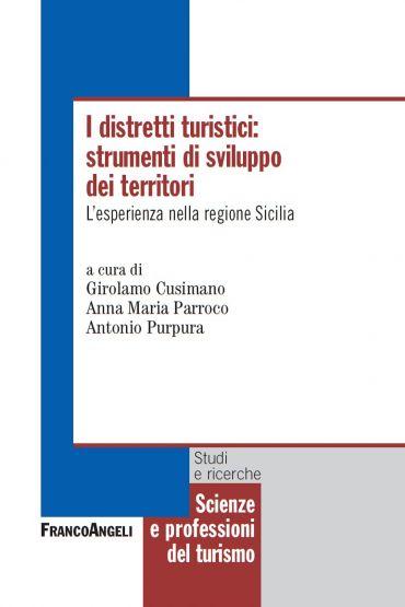 I distretti turistici: strumenti di sviluppo dei territori. L'es