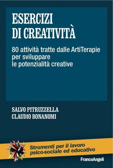 Esercizi di creatività. 80 attività tratte dalle ArtiTerapie per