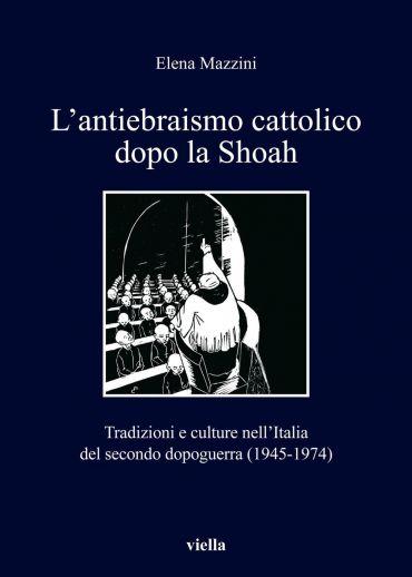 L'antiebraismo cattolico dopo la Shoah