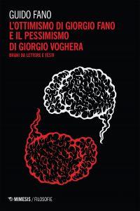 L'ottimismo di Giorgio Fano e il pessimismo di Giorgio Voghera e
