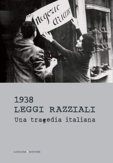 1938 Leggi razziali. Una tragedia italiana