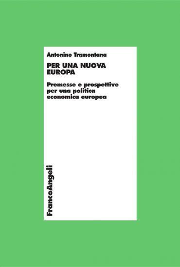 Per una nuova Europa. Premesse e prospettive per una politica ec