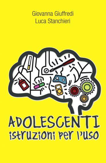 Adolescenti. Istruzioni per l'uso ePub
