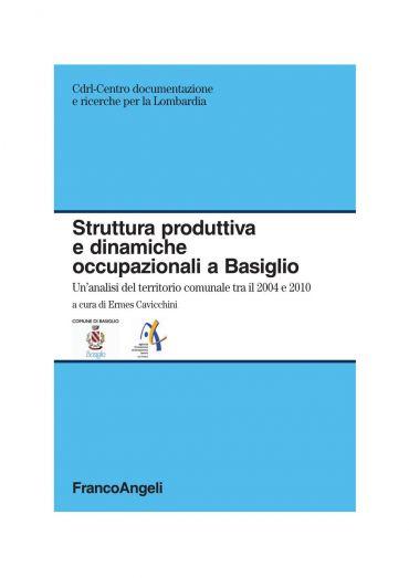 Struttura produttiva e dinamiche occupazionali a Basiglio. Un'an