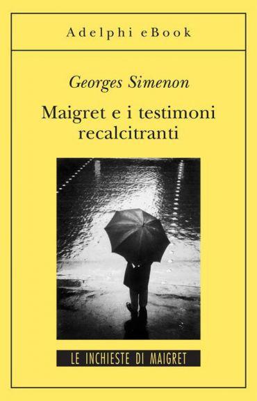 Maigret e i testimoni recalcitranti ePub