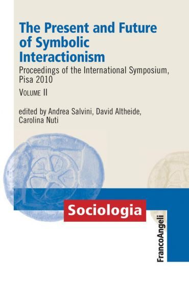 The Present and Future of Symbolic Interactionism. Proceedings o