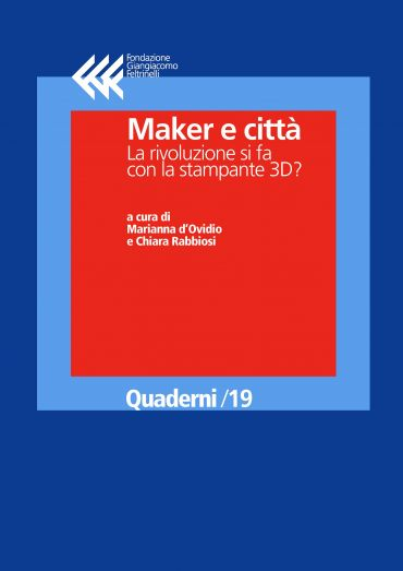Maker e città. La rivoluzione si fa con la stampante 3D? ePub