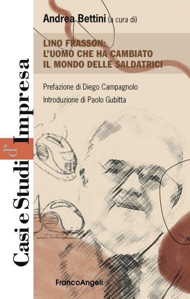 Lino Frasson: l'uomo che ha cambiato il mondo delle saldatrici e