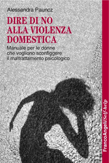 Dire di no alla violenza domestica. Manuale per le donne che vog
