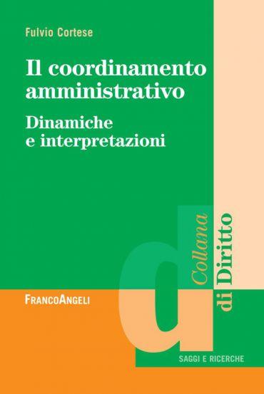 Il coordinamento amministrativo. Dinamiche e interpretazioni