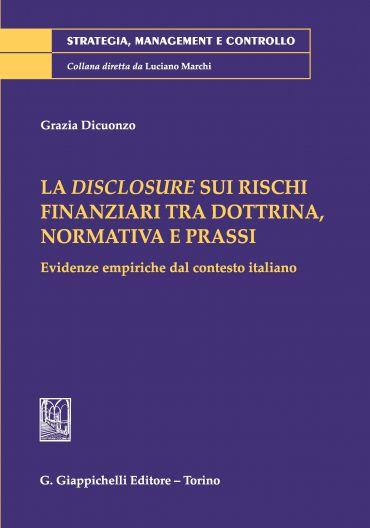 La disclosure sui rischi finanziari tra dottrina, normativa e pr