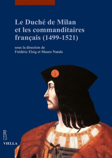 Le Duché de Milan et les commanditaires français (1499-1521)