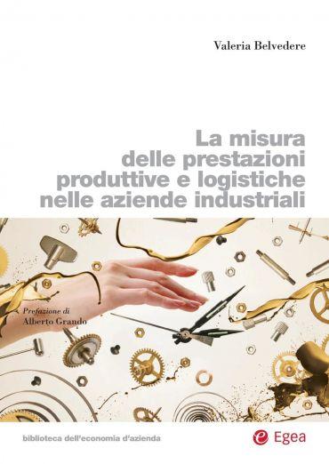 La misura delle prestazioni produttive e logistiche nelle aziend
