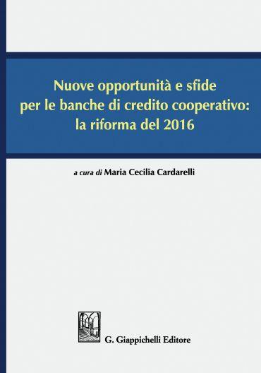 Nuove opportunità e sfide per le banche di credito cooperativo: