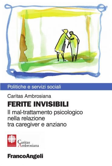 Ferite invisibili. Il mal-trattamento psicologico nella relazion
