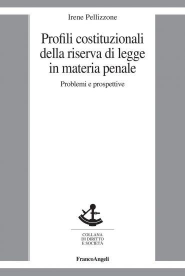 Profili costituzionali della riserva di legge in materia penale.