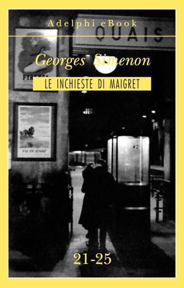 Le inchieste di Maigret 21-25 ePub